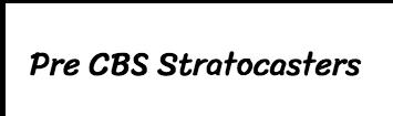 Pre CBS Stratocasters